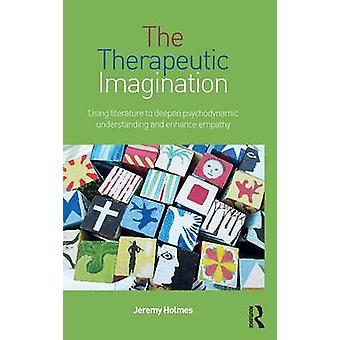 The Therapeutic Imagination by Jeremy Holmes