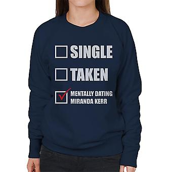 Mentally Dating Miranda Kerr Women's Sweatshirt