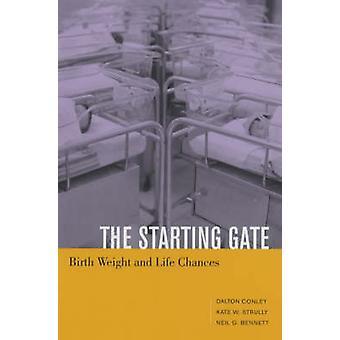 A partir do portão - peso ao nascer e oportunidades de vida por Dalton Conley - N