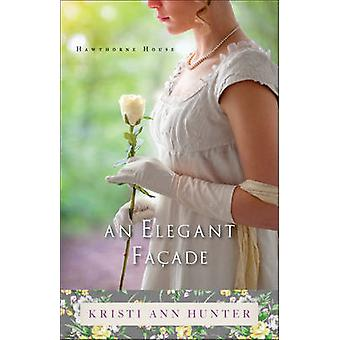 Elegant Facade by Kristi Ann Hunter - 9780764218255 Book