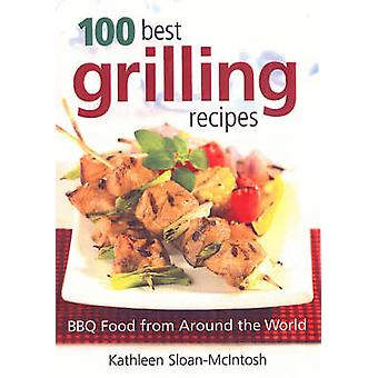 100 Best Grilling Recipes by Kathleen Sloan-McIntosh - 9780778801597