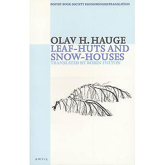 Leaf-Huts and Snow-Houses - Selected Poems by Olav H. Hauge - Robin Fu