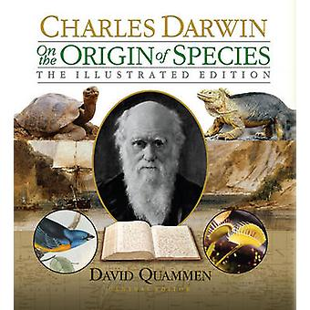 On the Origin of Species - The Illustrated Edition (Illustrated editio
