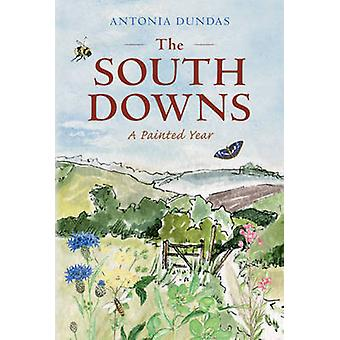 The South Downs - A Painted Year by Antonia Dundas - 9781445600734 Book