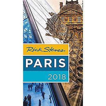 Rick Steves Paris 2018 by Rick Steves - 9781631216671 Book