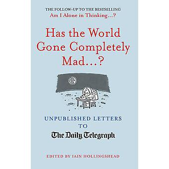 Has the World Gone Completely Mad...? - Unpublished Letters to The Dai