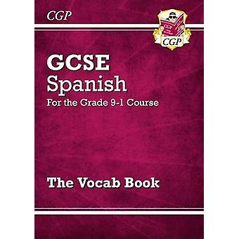 New GCSE Spanish Vocab Book - for the Grade 9-1 Course by CPG Books -