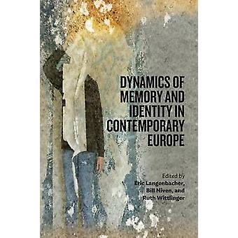 Dynamics of Memory and Identity in Contemporary Europe by Eric Langen