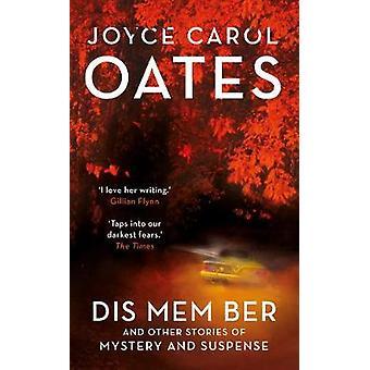 Dis Mem Ber by Joyce Carol Oates - 9781786693976 Book
