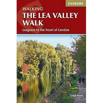 The Lea Valley Walk (3rd Revised edition) by Leigh Hatts - 9781852847