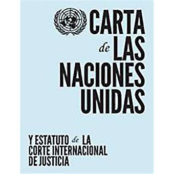 Charter of the United Nations and Statute of the International Court