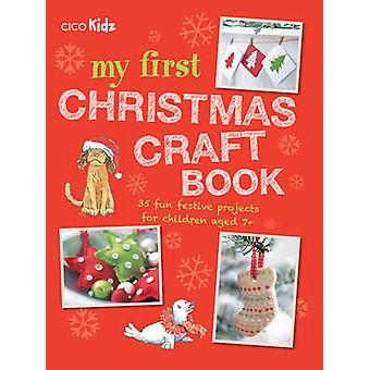 My First Christmas Craft Book - 35 Fun Festive Projects for Children A