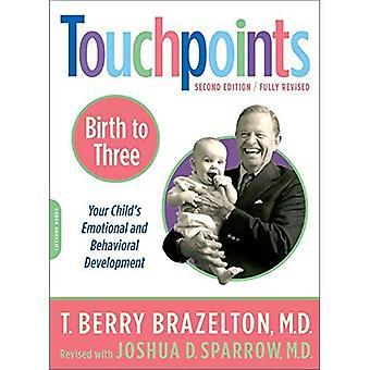 TouchPoints: Naissance à trois - de votre enfant émotionnels et comportementaux développement: naissance à trois (Touchpoints)