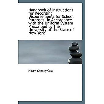 Handbook of Instructions for Recording Disbursements for School Purposes: In Accordance with the Uni
