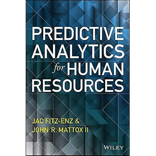 Prougeictive Analytics for Huhomme Resources (Wiley and SAS Business Series)