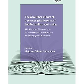 The Carolinian Florist: Of Governor John Drayton of South Carolina, 1766-1822 (AccessAble Books)