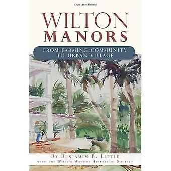Wilton Manors: From Farming Community to Urban Village