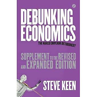 Debunking Economics - Supplement to Revised and Expanded Edition: The Naked Emperor Dethroned?