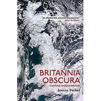 Britannia Obscura: Kartlegging Storbritannias skjulte landskap