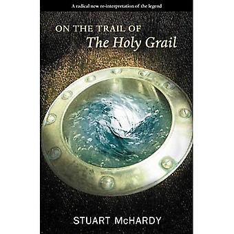 On the Trail of the Holy Grail (On the Trail of)