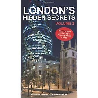 London's Hidden Secrets: Discover More of the City's Amazing Secret Places Volume 2