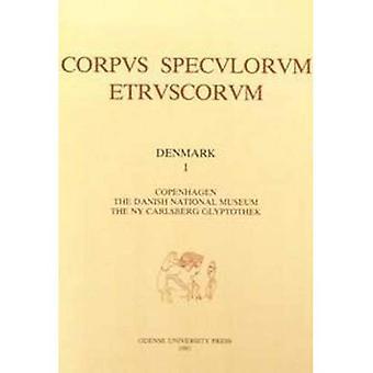 Corpus Speculorum Etruscorum No. 1 : Denmark: The Danish National Museum: The Ny Carlsberg Glyptothek