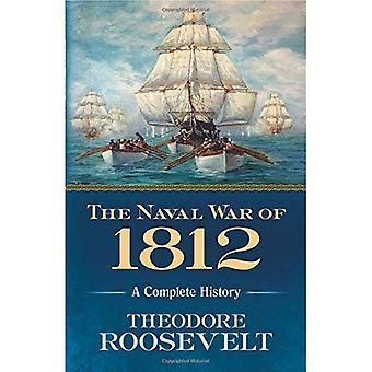 Naval kriga av 1812: en komplett historik