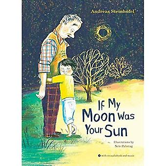 If My Moon Was Your Sun: With CD Audiobook and Music