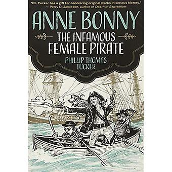 Anne Bonny: The Infamous Female Pirate: The Infamous� Female Pirate