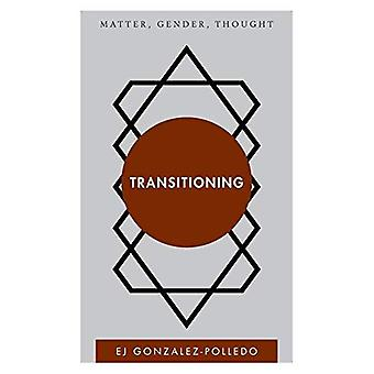Transitioning: Matter, Gender, Thought (Disruptions)