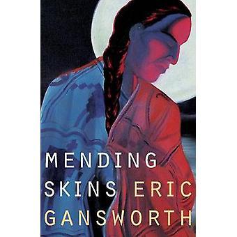 Mending Skins by Gansworth & Eric L