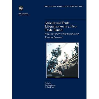 Agricultural Trade Liberalization in a New Trade Round Perspectives of Developing Countries and Transition Economies by Ingco & Merlinda