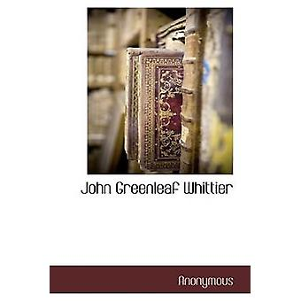 John Greenleaf Whittier by Anonymous & .