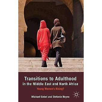 Transitions to Adulthood in the Middle East and North Africa by Gebel & Michael