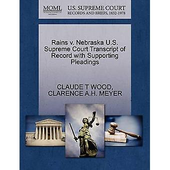 Rains v. Nebraska U.S. Supreme Court Transcript of Record with Supporting Pleadings by WOOD & CLAUDE T