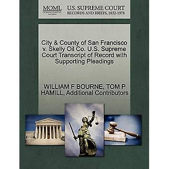 City  County of San Francisco v. Skelly Oil Co. U.S. Supreme Court Transcript of Record with Supporting Pleadings by BOURNE & WILLIAM F