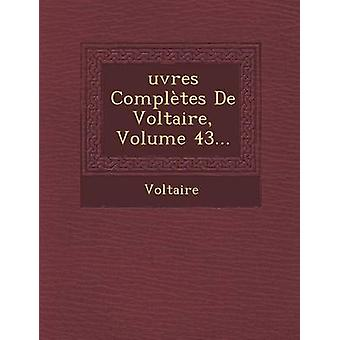 Oeuvres Completes de Voltaire Volume 43 by Voltaire