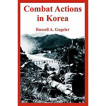 Combat Actions in Korea by Gugeler & Russell & A.
