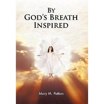 By Gods Breath Inspired by Patton & Mary M.
