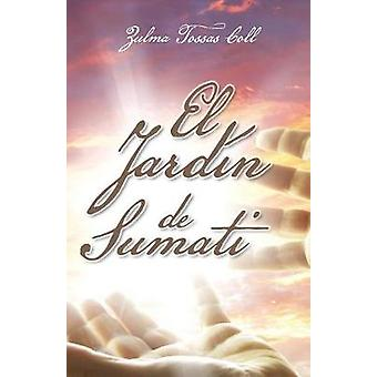 El Jardn de Sumati by Coll & Zulma Tossas