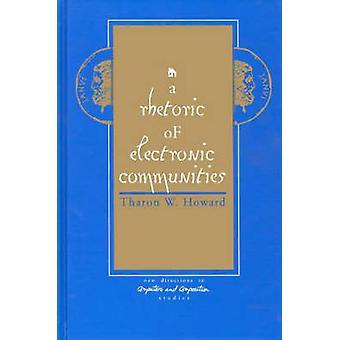 A Rhetoric of Electronic Communities by Howard & Tharon W.