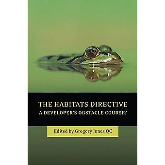 The Habitats Directive A Developers Obstacle Course by Jones