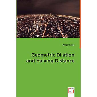 Geometric Dilation and Halving Distance by Grne & Ansgar