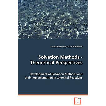 Solvation Methods  Theoretical Perspectives by Adamovic & Ivana