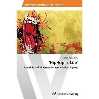HipHop är livet av Tuchschmid Francis