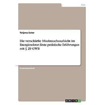 Sterben Verschrfte Missbrauchsaufsicht Im Energiesektor Erste Praktische Erfahrungen Mit 29 GWB von Sator & Tatjana