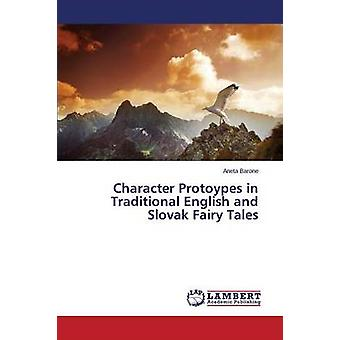 Character Protoypes in Traditional English and Slovak Fairy Tales by Barone & Aneta