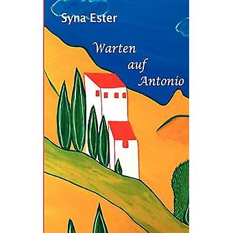 Warten auf Antonio par Ester & Syna