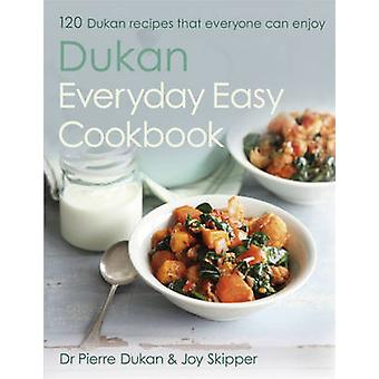 The Dukan Everyday Easy Cookbook by Pierre Dukan - Joy Skipper - 9781