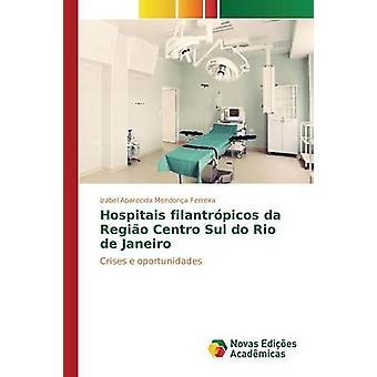 Hospitais filantrpicos da Regio Centro Sul Rio de Janeiro par Mendona Ferreira Izabel Aparecida